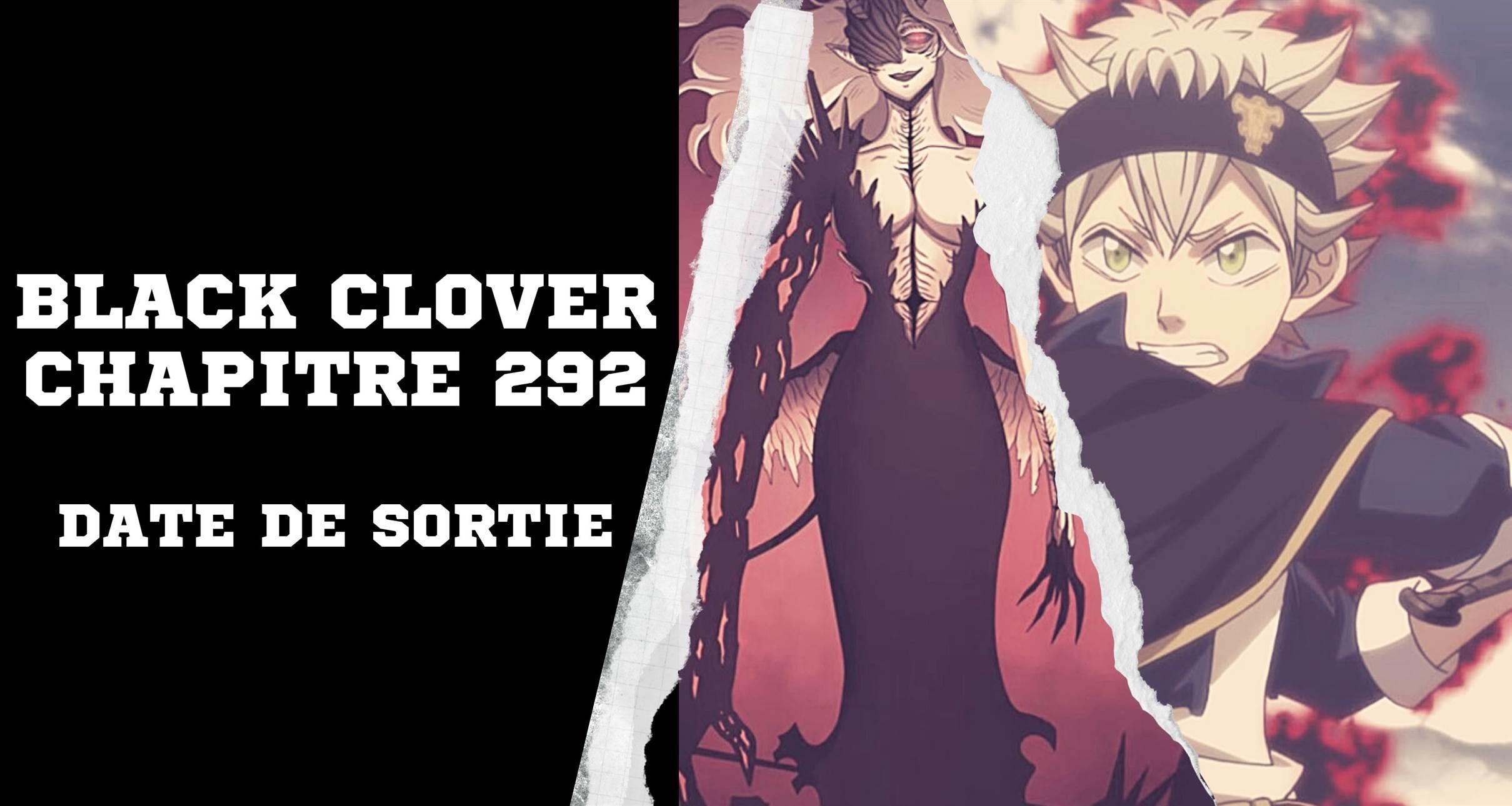 Black Clover Chapitre 292 date