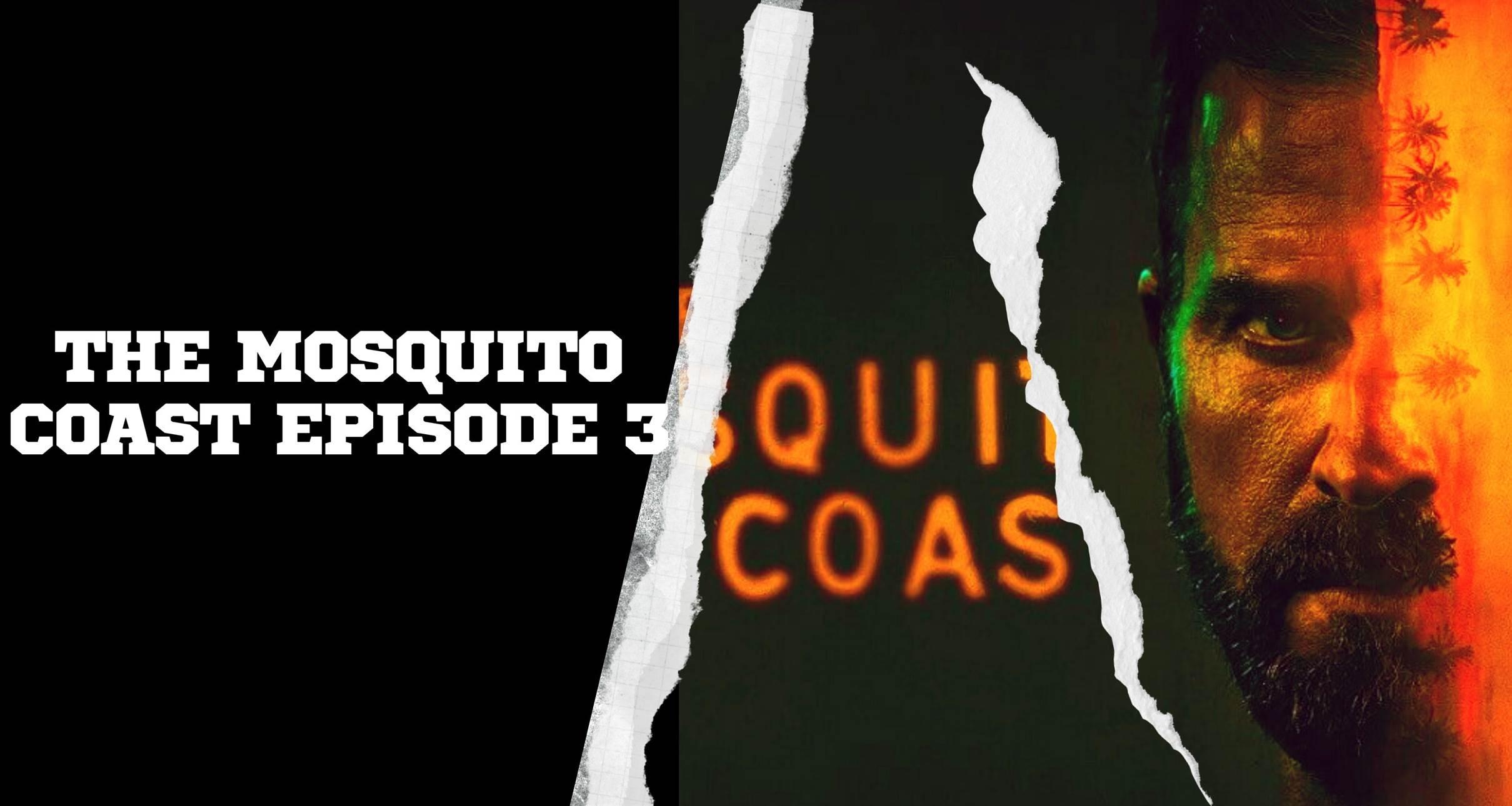 The Mosquito Coast Episode 3