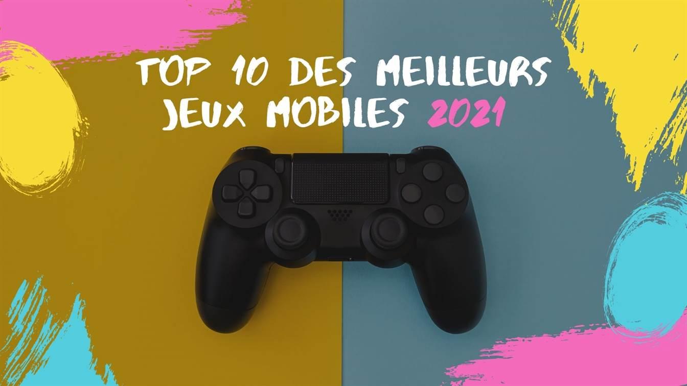 TOP 10 Des Meilleurs Jeux Mobiles 2021